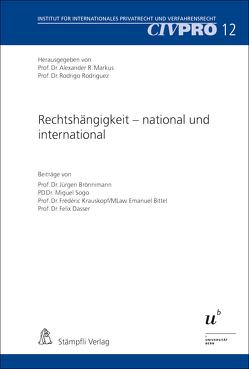 Rechtshängigkeit – national und international von Bittel,  Emanuel, Brönnimann,  Jürgen, Dasser,  Felix, Krauskopf,  Frédéric, Markus,  Alexander R., Rodriguez,  Rodrigo, Sogo,  Miguel
