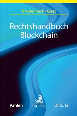 Rechtshandbuch Blockchain von Breidenbach,  Stephan, Glatz,  Florian