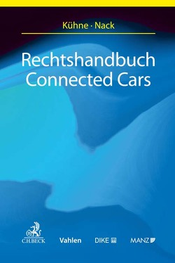 Rechtshandbuch Connected Cars von Nack,  Ralph