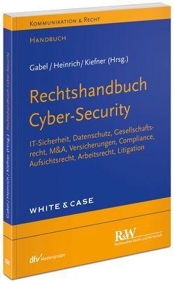 Rechtshandbuch Cyber-Security von Gabel,  Detlev, Heinrich,  Tobias, Kiefner,  Alexander