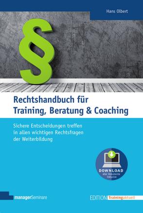 Rechtshandbuch für Training, Beratung & Coaching von Olbert,  Hans