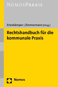 Rechtshandbuch für die kommunale Praxis von Erlenkämper,  Friedel, Zimmermann,  Uwe