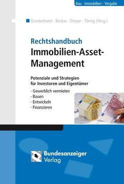 Rechtshandbuch Immobilien-Asset-Management (E-Book) von Becker,  Udo, Dreyer,  Rolf-Ulrich, Grooterhorst,  Johannes, Törnig,  Tobias