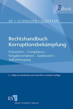 Rechtshandbuch Korruptionsbekämpfung von Ax,  Thomas, Scheffen,  Jacob, Schneider,  Matthias