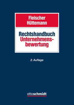 Rechtshandbuch Unternehmensbewertung von Fleischer,  Holger, Hüttemann,  Rainer