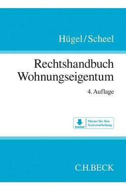 Rechtshandbuch Wohnungseigentum von Elzer,  Oliver, Grüner,  Christian, Hügel,  Stefan, Müller,  Maximilian