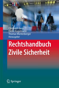 Rechtshandbuch Zivile Sicherheit von Gusy,  Christoph, Kugelmann,  Dieter, Würtenberger,  Thomas