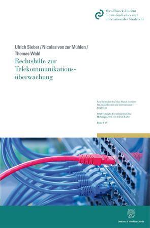 Rechtshilfe zur Telekommunikationsüberwachung von Mühlen,  Nicolas von zur, Sieber,  Ulrich, Wahl,  Thomas