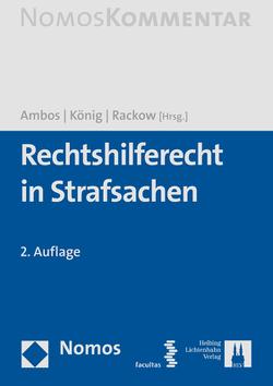 Rechtshilferecht in Strafsachen von Ambos,  Kai, Koenig,  Stefan, Rackow,  Peter