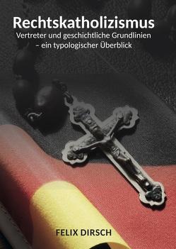 Rechtskatholizismus von Dirsch,  Felix