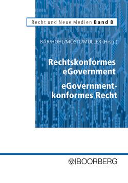 Rechtskonformes eGovernment – eGovernment-konformes Recht von Bär,  Wolfgang, Hohl,  Michael, Möstl,  Markus, Mueller,  Horst