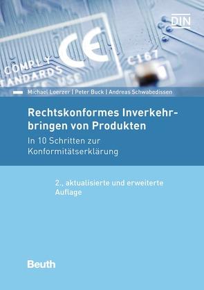 Rechtskonformes Inverkehrbringen von Produkten von Buck,  Peter, Loerzer,  Michael, Schwabedissen,  Andreas
