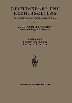 Rechtskraft und Rechtsgeltung: Eine Rechtsdogmatische Untersuchung von Husserl,  Gerhart