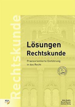 Rechtskunde, Lösungen von König,  Andreas, Riemek,  Bernd, Stadlin,  Alois