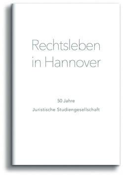Rechtsleben in Hannover von Juristische Studiengesellschaft Hannover