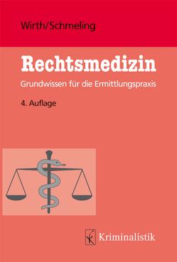 Rechtsmedizin von Schmeling,  Andreas, Wirth,  Ingo