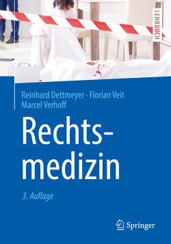 Rechtsmedizin von Dettmeyer,  Reinhard B., Veit,  Florian, Verhoff,  Marcel