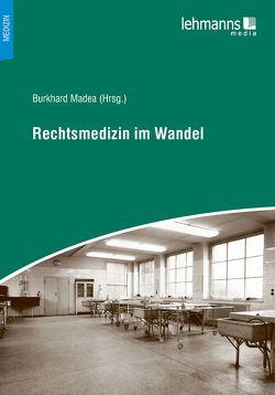 Rechtsmedizin im Wandel von Madea,  Burkhard