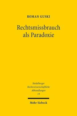 Rechtsmissbrauch als Paradoxie von Guski,  Roman