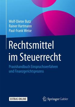 Rechtsmittel im Steuerrecht von Butz,  Wolf-Dieter, Hartmann,  Rainer, Weise,  Paul-Frank