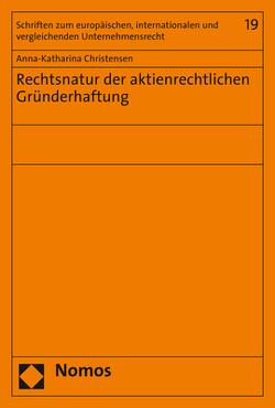 Rechtsnatur der aktienrechtlichen Gründerhaftung von Christensen,  Anna-Katharina