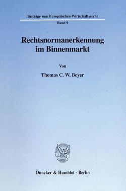 Rechtsnormanerkennung im Binnenmarkt. von Beyer,  Thomas C. W.