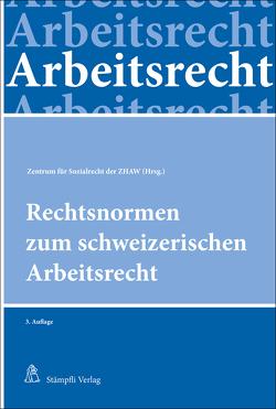 Rechtsnormen zum schweizerischen Arbeitsrecht von Steiger-Sackmann,  Sabine