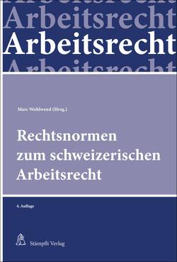 Rechtsnormen zum schweizerischen Arbeitsrecht von Wohlwend,  Marc