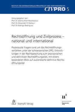 Rechtsöffnung und Zivilprozess – national und international von Kren Kostkiewicz,  Jolanta, Markus,  Alexander R., Rodriguez,  Rodrigo