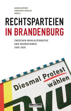 Rechtsparteien in Brandenburg von Botsch,  Gideon, Schulze,  Christoph