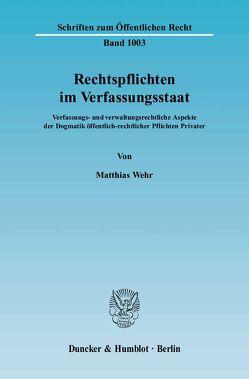 Rechtspflichten im Verfassungsstaat. von Wehr,  Matthias
