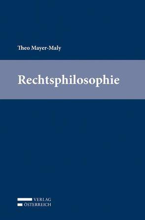 Rechtsphilosophie von Mayer-Maly,  Theo