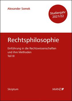 Rechtsphilosophie und Rechtsethik Einführung in die Rechtswissenschaften und ihre Methoden: Teil III von Somek,  Alexander