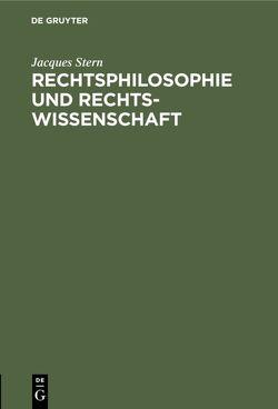 Rechtsphilosophie und Rechtswissenschaft von Stern,  Jacques
