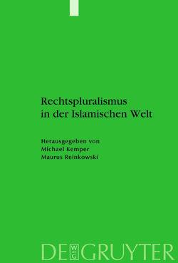 Rechtspluralismus in der Islamischen Welt von Kemper,  Michael, Reinkowski,  Maurus