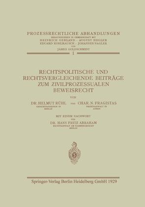 Rechtspolitische und Rechtsvergleichende Beiträge zum Zivilprozessualen Beweisrecht von Abraham,  Fritz, Fragistas,  Char, Rühl,  Helmut