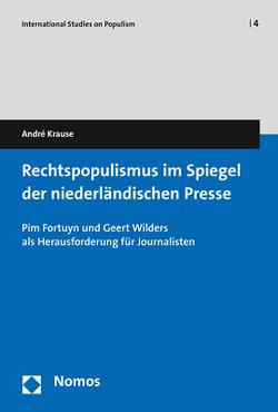 Rechtspopulismus im Spiegel der niederländischen Presse von Krause,  André