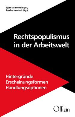 Rechtspopulismus in der Arbeitswelt von Allmendinger,  Bjoern, Howind,  Sascha