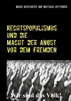 Rechtspopulismus und die Macht der Angst vor dem Fremden von Gerstorfer,  Mario, Hettegger,  Matthias