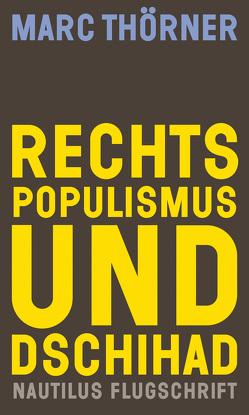 Rechtspopulismus und Dschihad von Thörner,  Marc