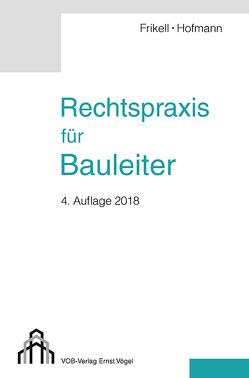 Rechtspraxis für Bauleiter von Frikell,  Eckhard, Hofmann,  Olaf