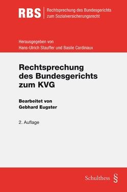 Rechtsprechung des Bundesgerichts zum KVG von Eugster,  Gebhard