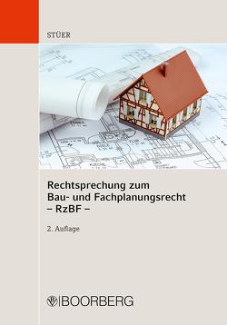 Rechtsprechung zum Bau- und Fachplanungsrecht – RzBF – von Hoppe,  Werner, Stüer,  Bernhard