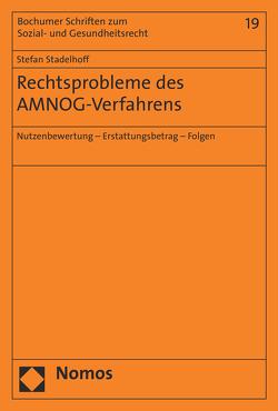 Rechtsprobleme des AMNOG-Verfahrens von Stadelhoff,  Stefan