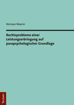 Rechtsprobleme einer Leistungserbringung auf parapsychologischer Grundlage von Meyerer,  Monique