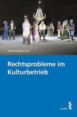 Rechtsprobleme im Kulturbetrieb von Konrad,  Heimo