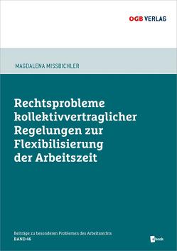 Rechtsprobleme kollektivvertraglicher Regelungen zur Flexibilisierung der Arbeitszeit von Mißbichler,  Magdalena
