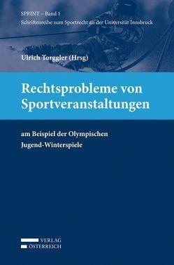 Rechtsprobleme von Sportveranstaltungen von Torggler,  Ulrich, Universität Innsbruck