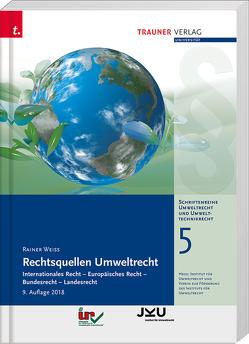 Rechtsquellen Umweltrecht, Schriftenreihe Umweltrecht und Umwelttechnikrecht Band 5 von Weiss,  Rainer