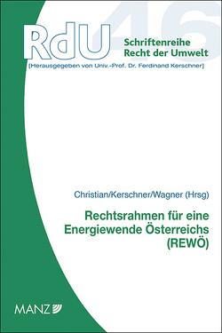 Rechtsrahmen für eine Energiewende Österreichs von Christian,  Reinhold, Kerschner,  Ferdinand, Wagner,  Erika M